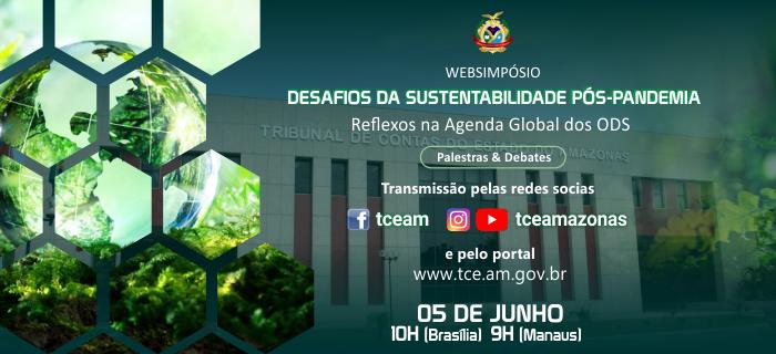 """Invitación al Web Simposio """"Desafíos de la Sustentabilidad Pospandemia"""", organizado por el TCE del Amazonas, Brasil"""