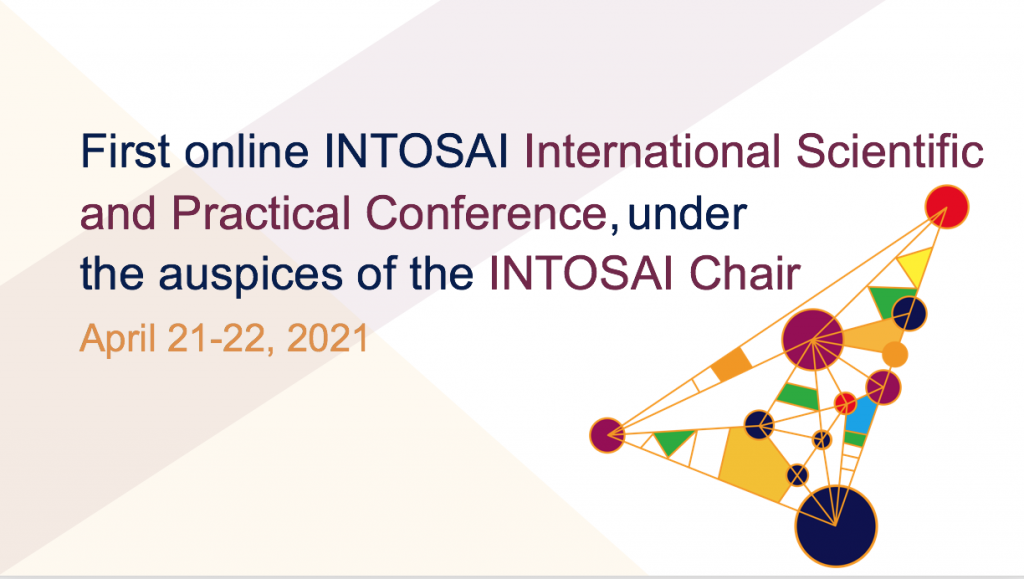 21 22 April 2021 – the First INTOSAI International Scientific and Practical Conference